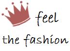 Feel The Fashion. Γυναικεία και Ανδρική μόδα
